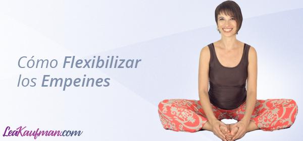 Cómo flexibilizar tus empeines