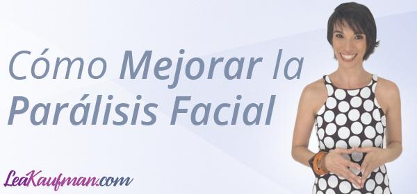 Cómo mejorar la Parálisis Facial