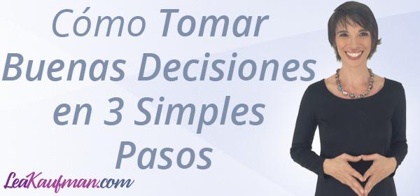 Cómo tomar buenas decisiones en 3 simples pasos