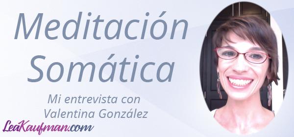 Meditación somática – Mi entrevista con Valentina González