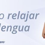 como relajar la lengua