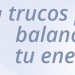 7 trucos para balancear tu energía