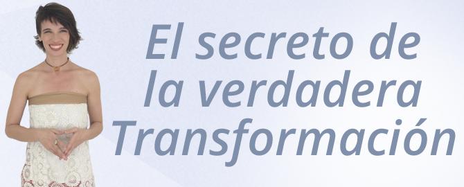 El secreto de la verdadera transformación