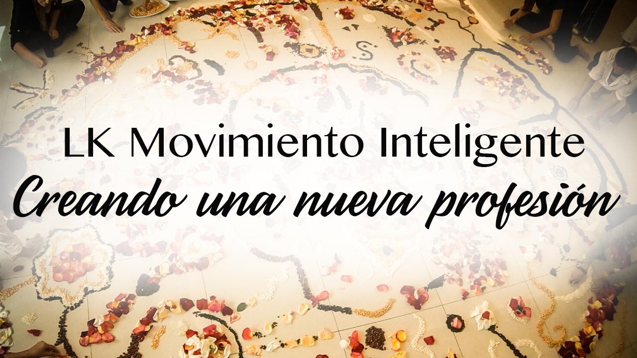 LK Movimiento Inteligente, creando una nueva profesión