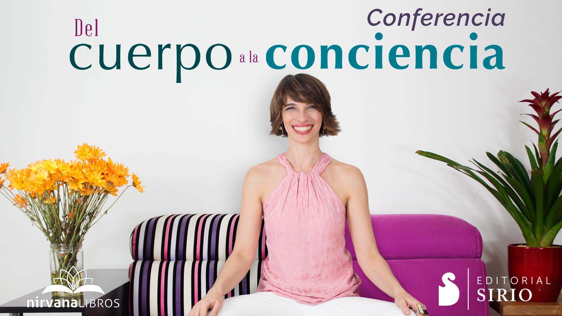 Del cuerpo a la consciencia – Conferencia en CDMX