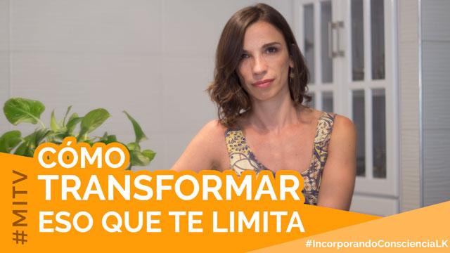 Cómo transformar eso que te limita – Desarrolla tu consciencia corporal