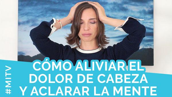 Cómo aliviar el dolor de cabeza y aclarar los pensamientos