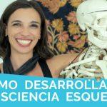 Cómo desarrollar tu consciencia esqueletal