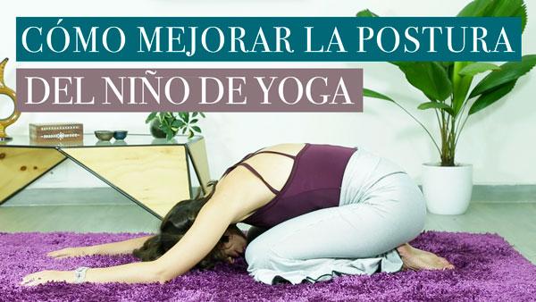 Cómo mejorar la postura del niño de yoga
